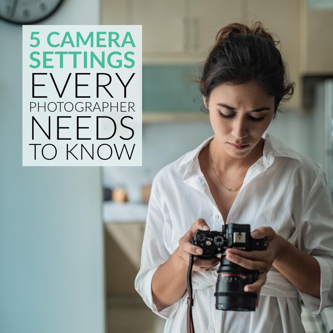 每个新摄影师都需要知道的5个相机设置