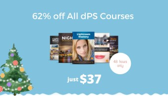 Improve Your Photography Today with all dPS Courses 62% Off for 48 Hours