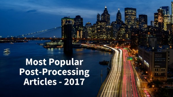 Most Popular Post-Processing Articles of 2017