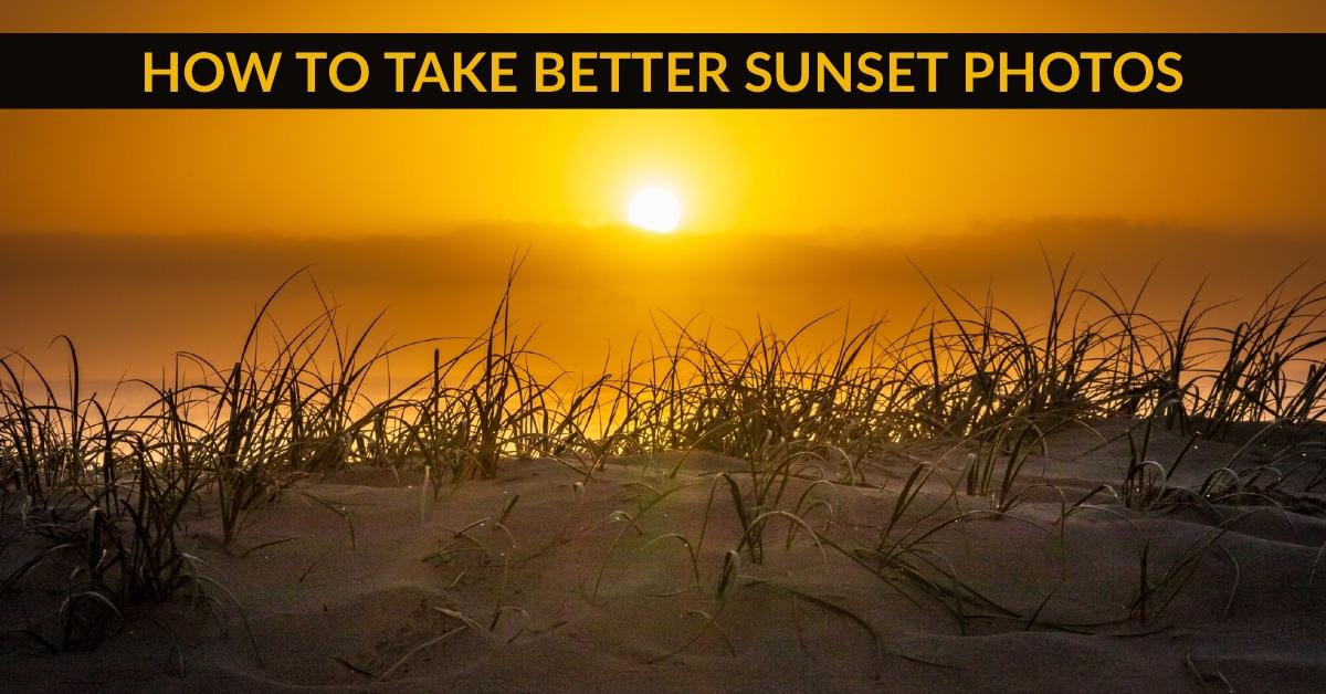 如何拍摄更好的日落照片