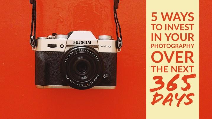 未来365天投资摄影的5种方法