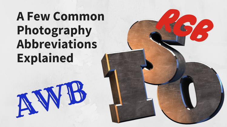 23 Common Photography Abbreviations Explained