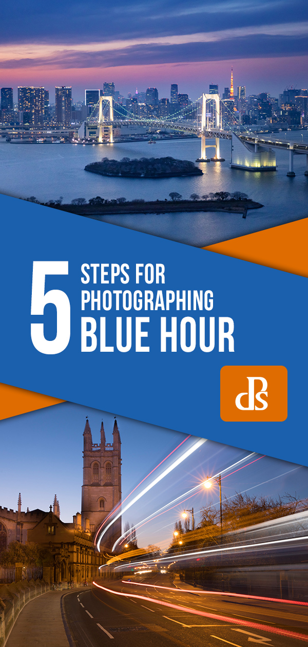 5 steps for photographing blue hours