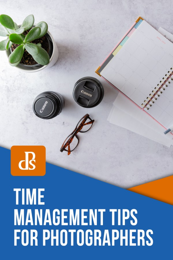 Time Management Tips for Photographers