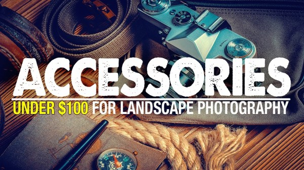 TOP 13 Landscape Photography Accessories Under $100 [video]