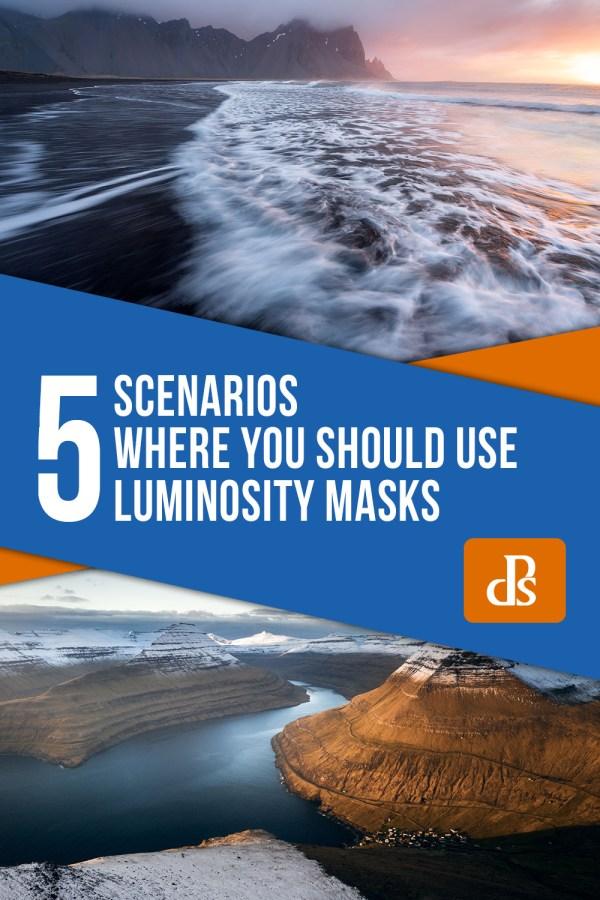 5 Scenarios Where You Should Use Luminosity Masks