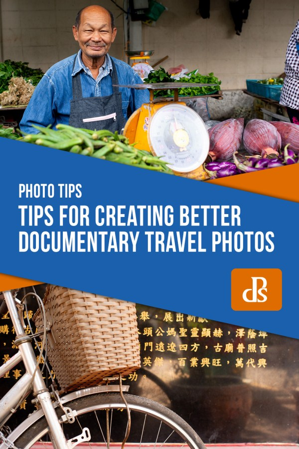 Tips for Creating Better Documentary Travel Photos