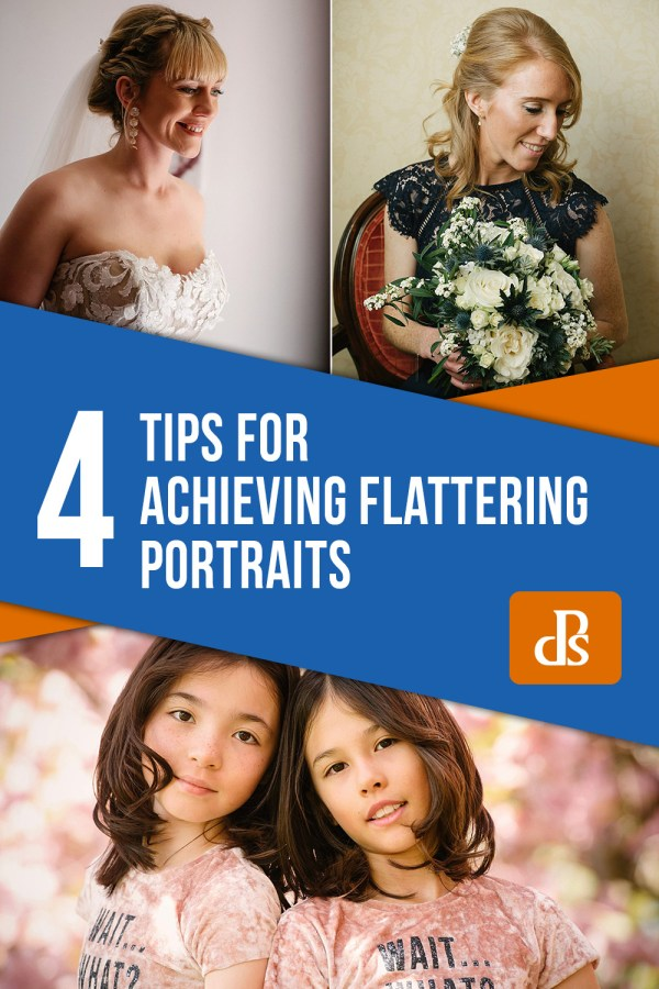 4 Tips for Achieving Flattering Portraits