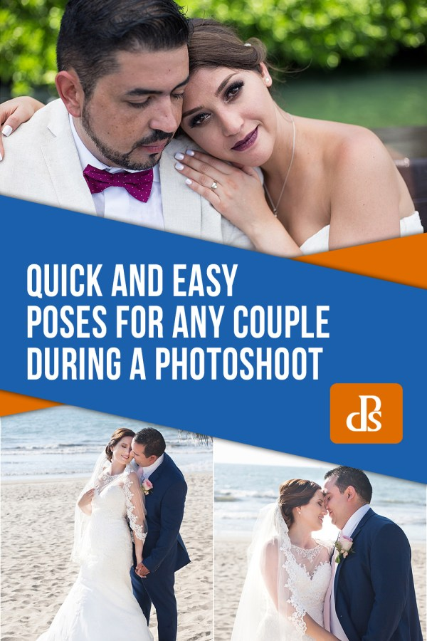Quick and Easy Poses for any Couple During a Photoshoot