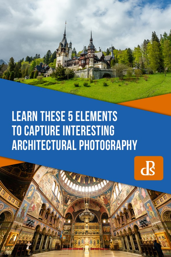Learn These 5 Elements to Capture Interesting Architectural Photography