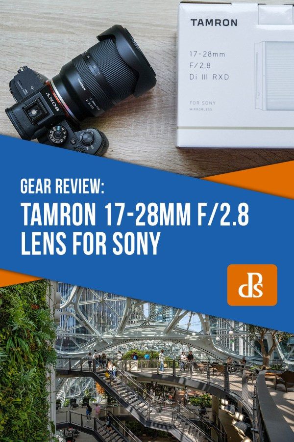 Thoughts and a Field Test: The Tamron 17-28mm f/2.8 Lens for Sony
