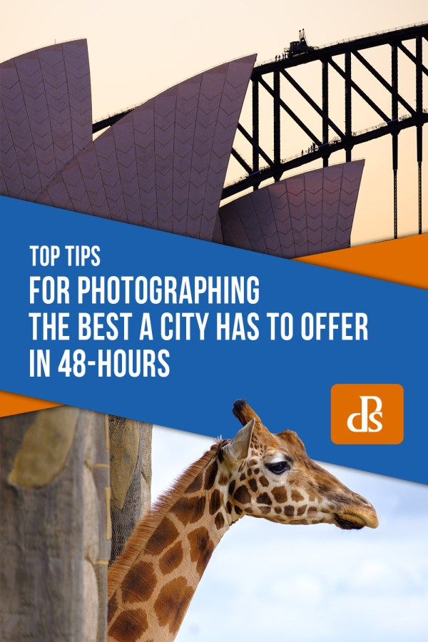 Top Tips for Photographing the Best a City has to Offer in 48-hours
