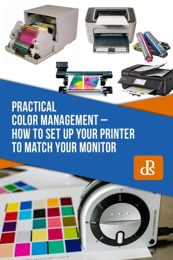 Practical Color Management – How to Set Up Your Printer to Match Your Monitor