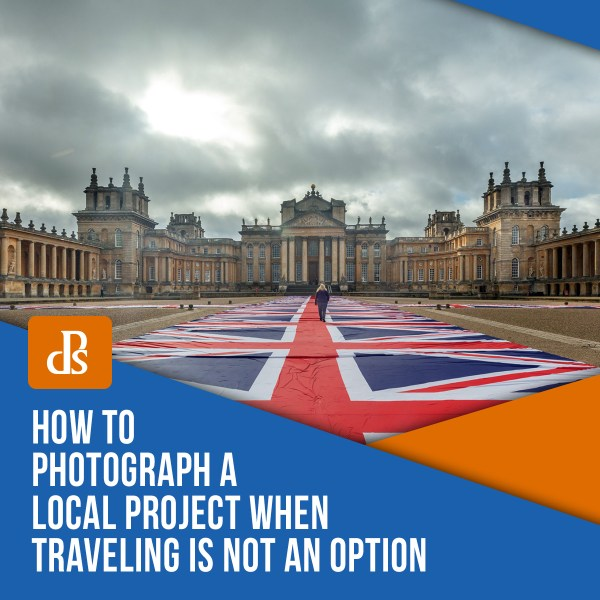 How to Photograph a Local Project When Traveling is Not an Option