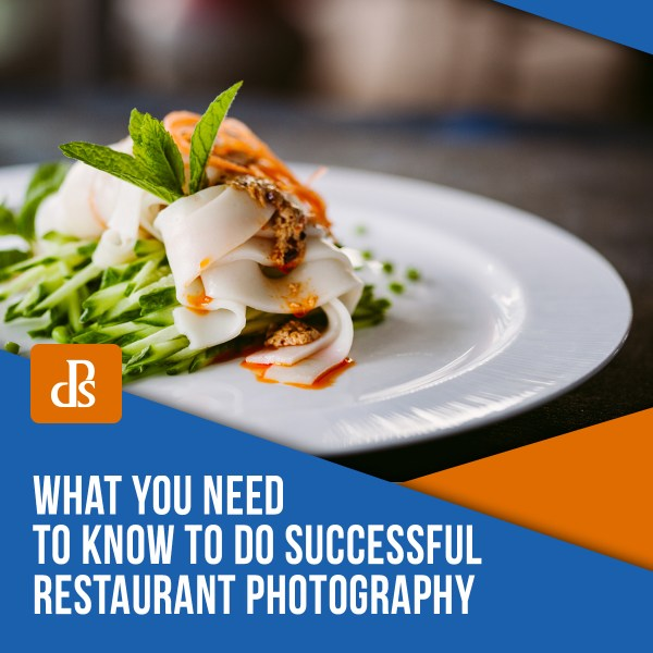 What You Need to Know to do Successful Restaurant Photography