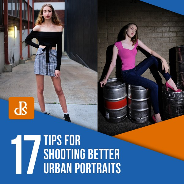17 Tips for Shooting Better Urban Portraits