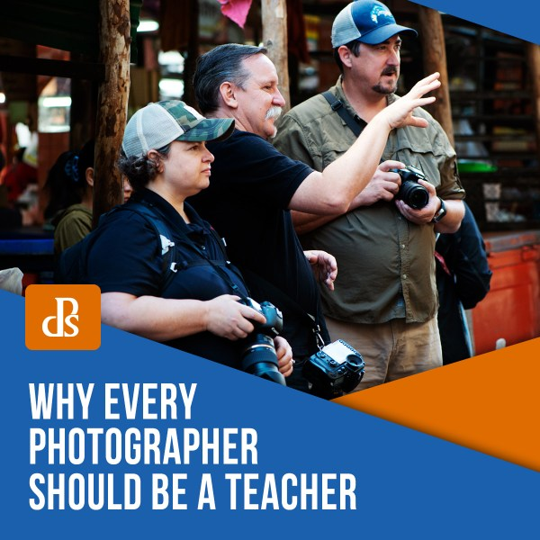 Why Every Photographer Should be a Teacher