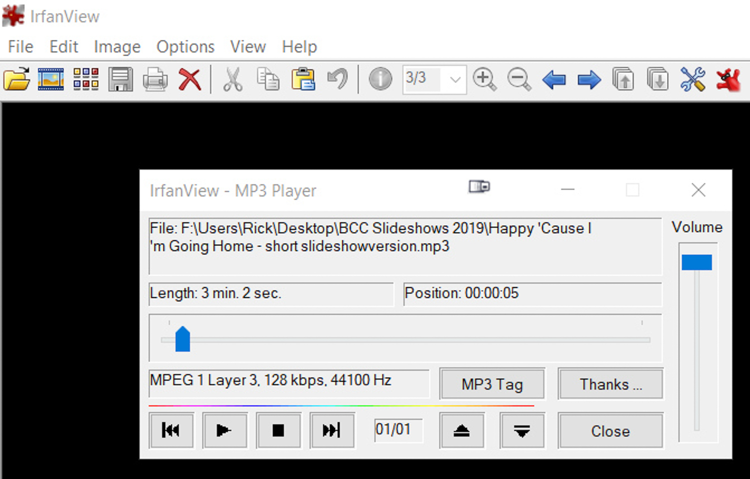 Not just for image files, Irfanview can play mp3 and other audio files.