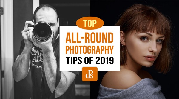 The dPS Top Photography Tips of 2019