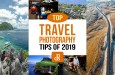 The dPS Top Travel Photography Tips of 2019
