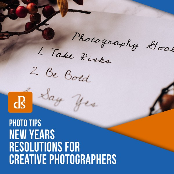 New Year's Resolutions for Creative Photographers