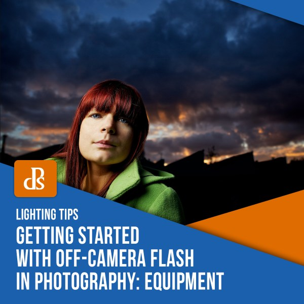 Getting Started with Off-Camera Flash in Photography: Equipment