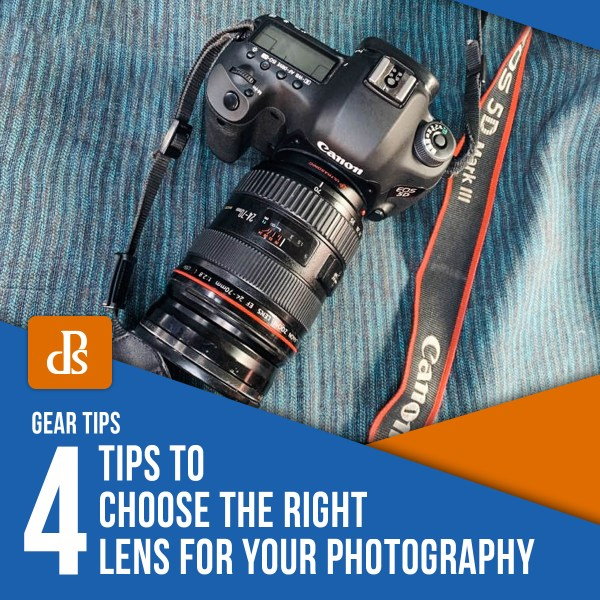 4 Tips to Choose the Right Lens for your Photography