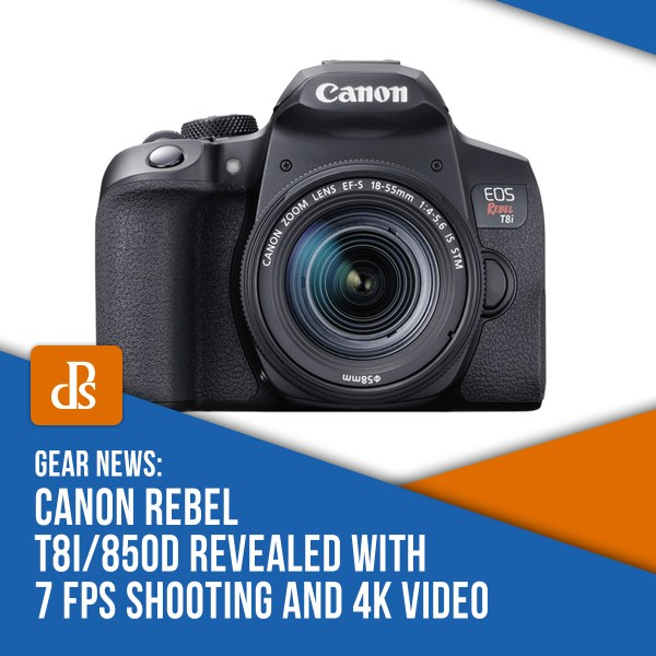 The Canon Rebel T8i/850D Revealed With 7 FPS Shooting and 4K Video