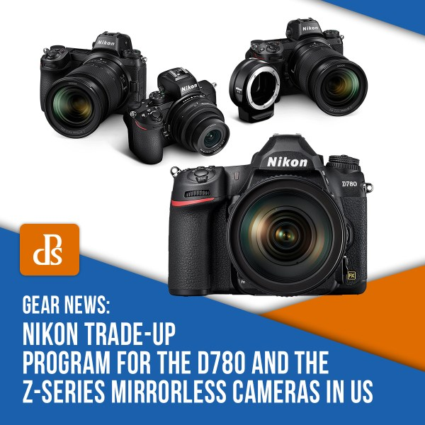 Nikon Trade-Up Program for the D780 and the Z-Series Mirrorless Cameras in US