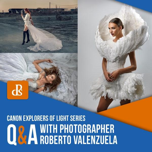 Canon Explorers of Light – Q&A with Photographer Roberto Valenzuela