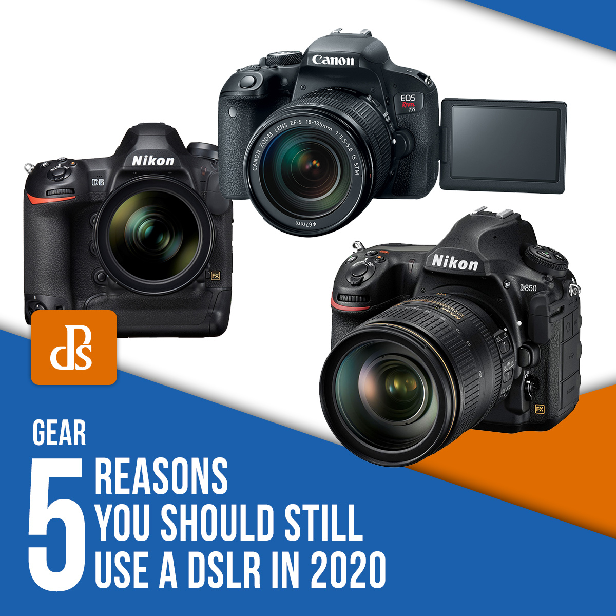 5 Reasons You Should Still Use a DSLR in 2020 Feature Graphic