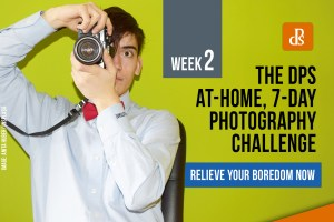 dPS at-home 7-day photography challenge week two feature