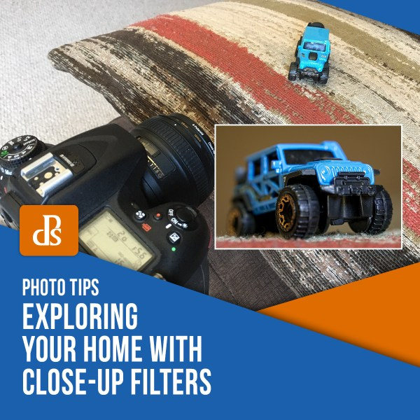 Exploring Your Home with Close-Up Filters