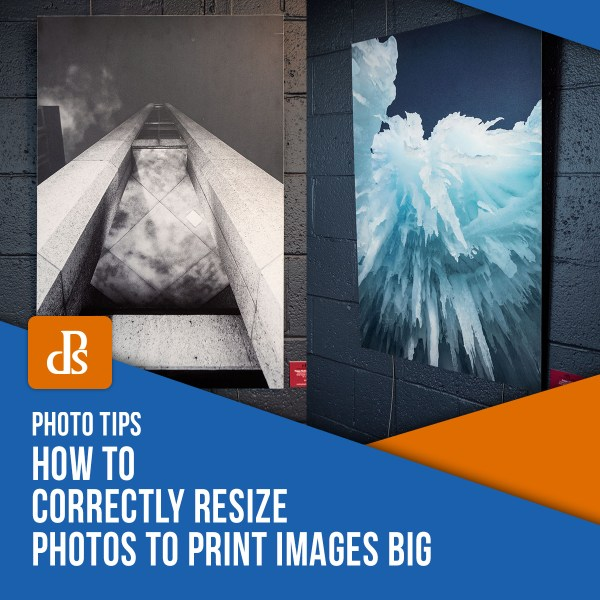 How to Correctly Resize Photos to Print Images Big