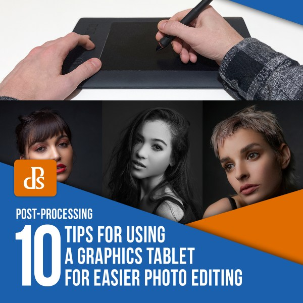 10 Tips for Using a Graphics Tablet for Easier Photo Editing
