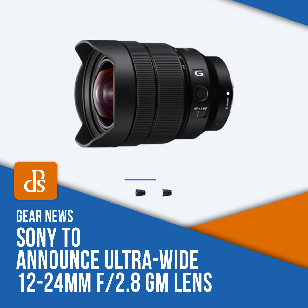 dps Sony 12-24mm f/2.8 announcement