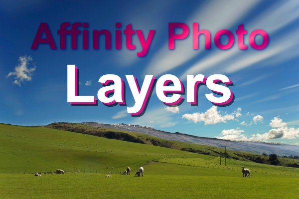 An Introduction to Working with Layers in Affinity Photo