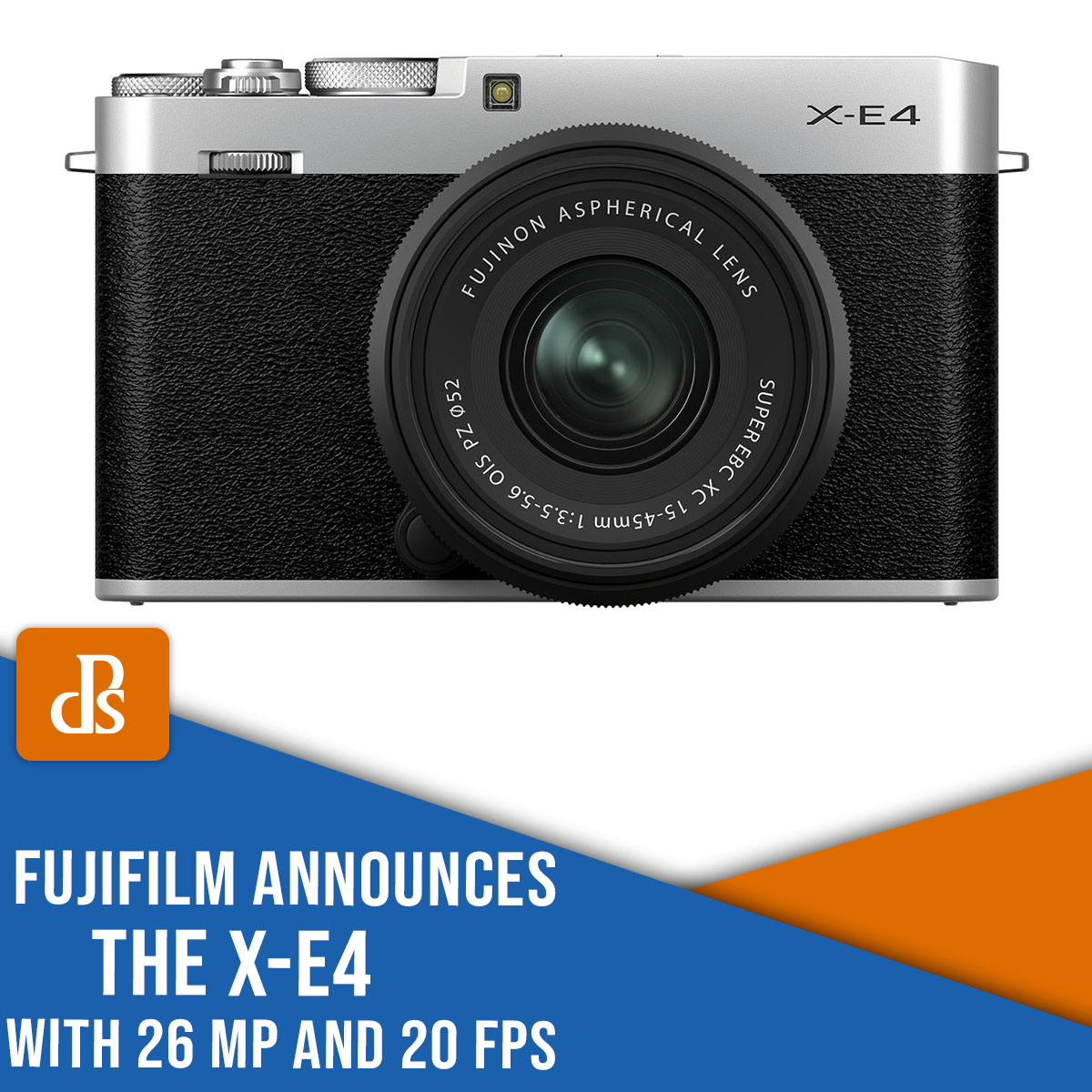Fujifilm Announces the X-E4, With 26 MP and 20 FPS (for Just $850)