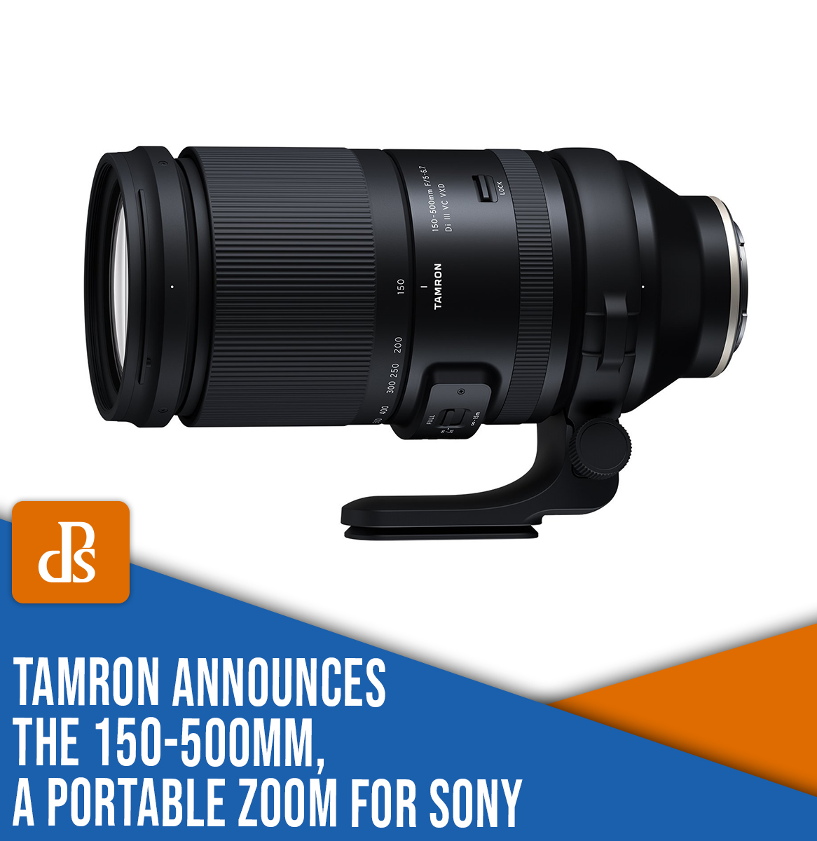 Tamron announces the 150-500mm, a portable zoom for Sony
