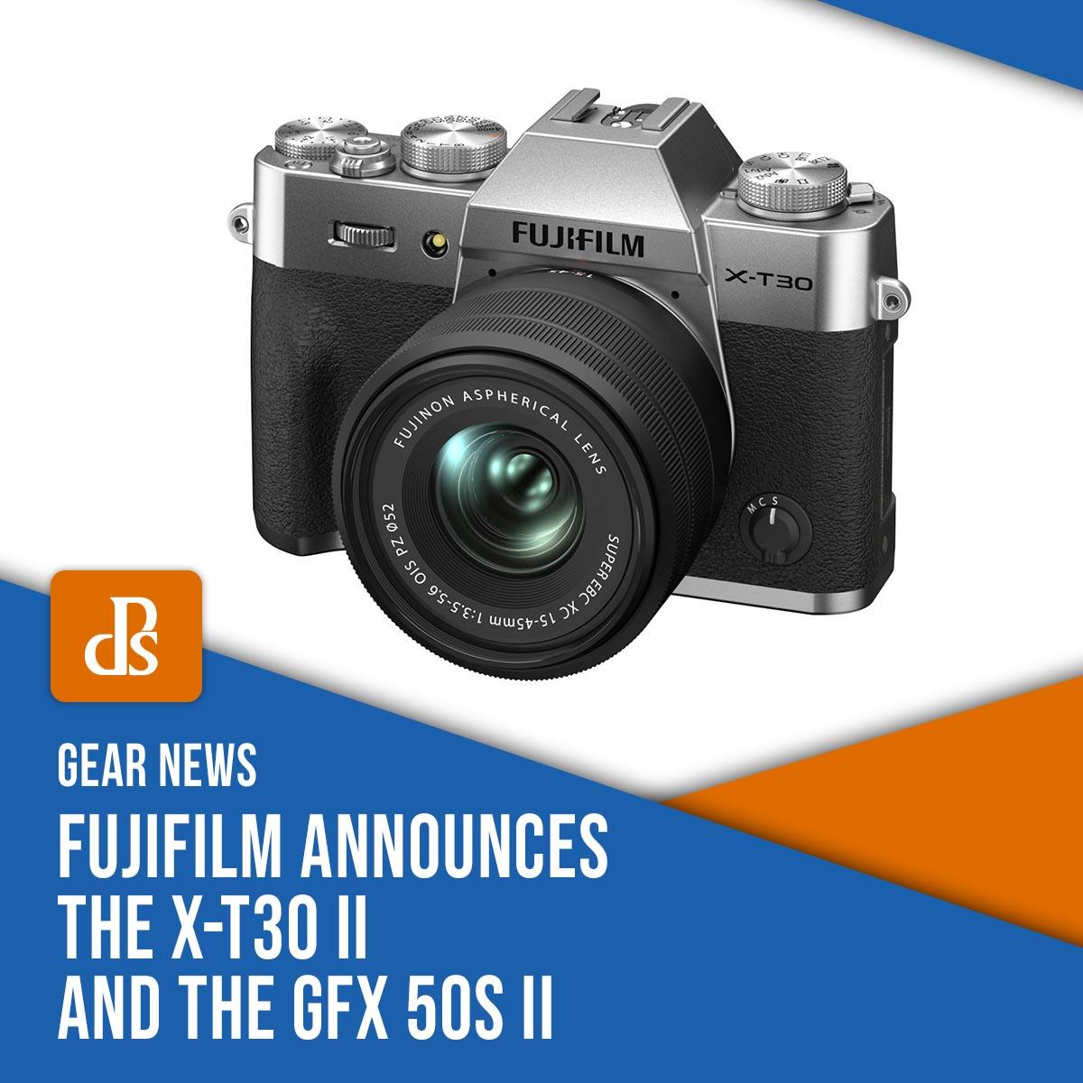 Fujifilm announces the X-T30 II and the GFX 50S II