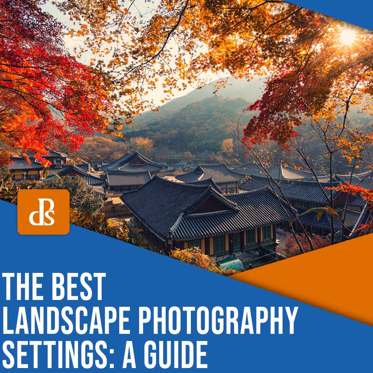 the best landscape photography settings a guide