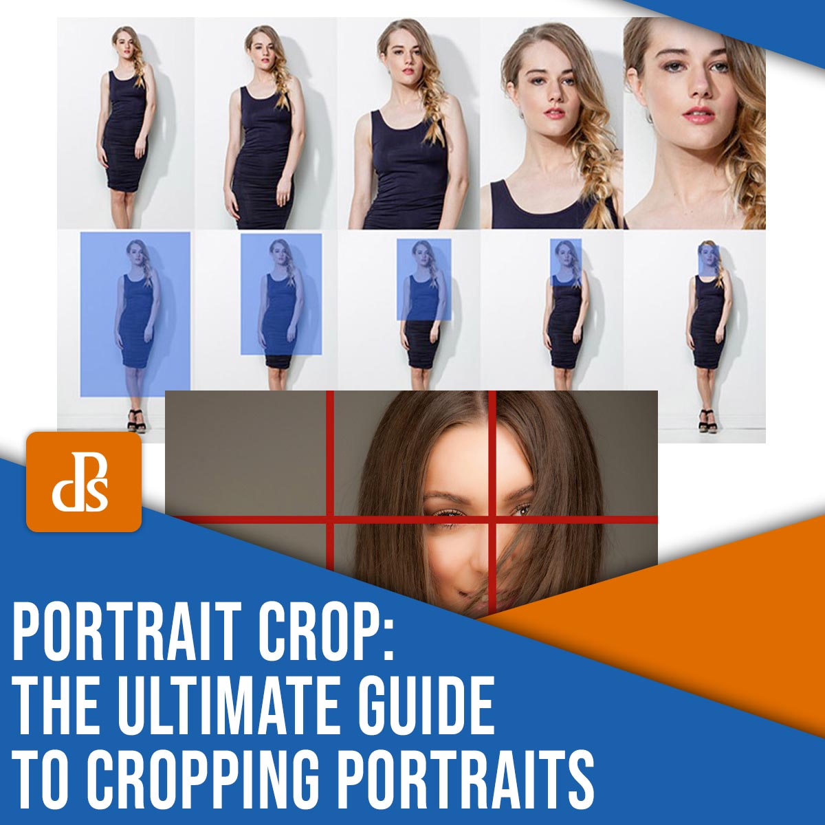 portrait crop: the ultimate guide to cropping portraits