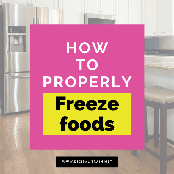 How To Properly Freeze Foods (1)