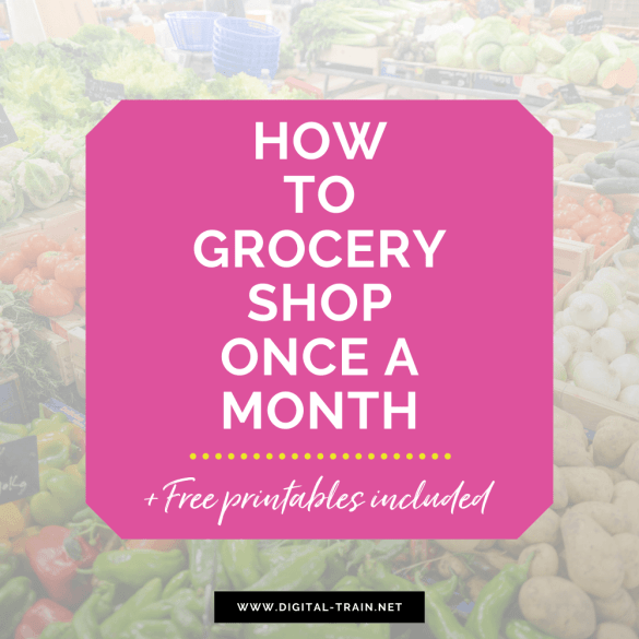How To Grocery Shop Once A Month Free Printables Digital Train