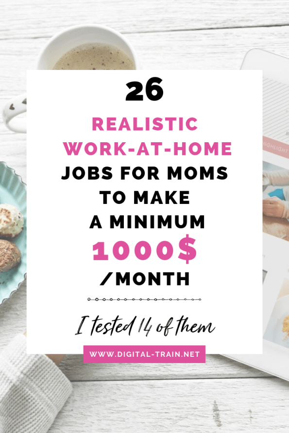26 Realistic Work At Home Jobs For Moms To Make A Minimum 1000$ A Month @ Digital Train 2