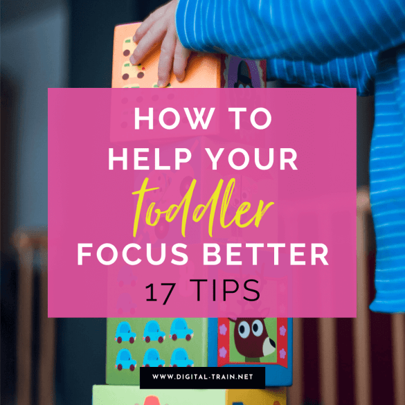 How To Help Your Toddler Focus Better 17 Tips Blog (1)