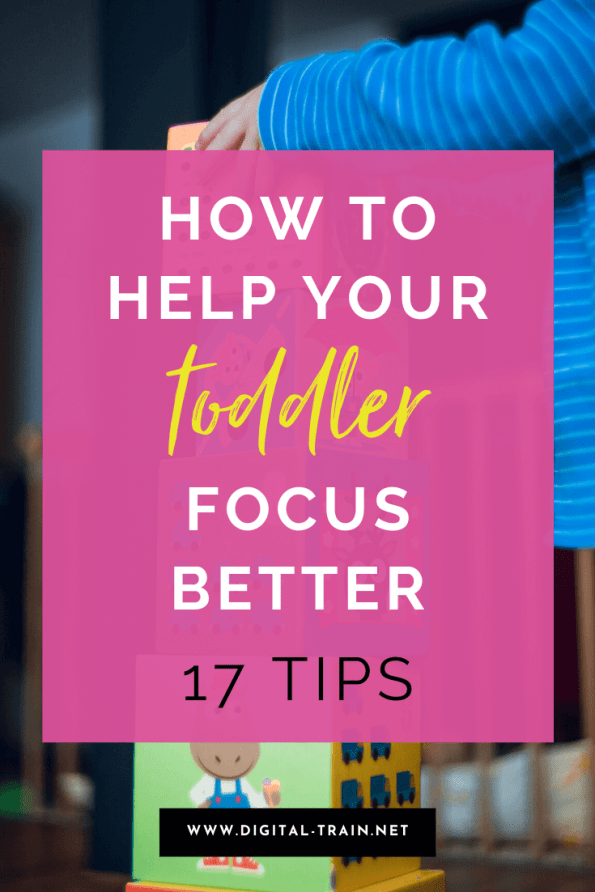 How To Help Your Toddler Focus Better 17 Tips