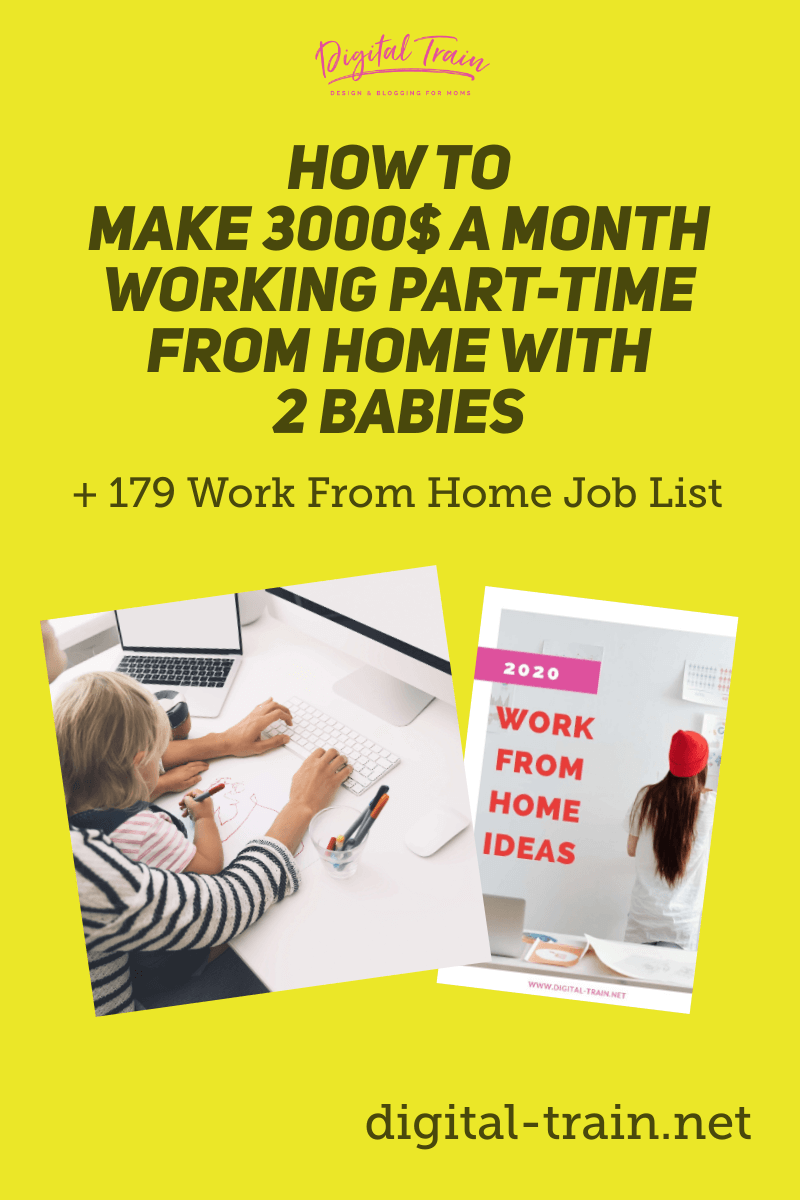 Digital Train How To Make 3000$ A Month Working Part Time From Home With 2 Babies + 179 Work From Home Job List (9)