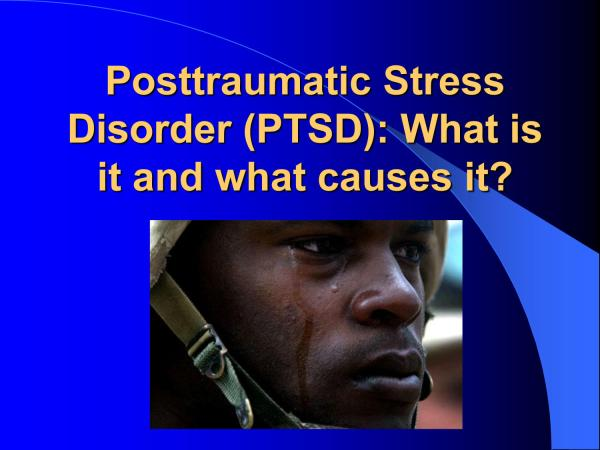 Posttraumatic Stress Disorder (PTSD): What is it and what ...