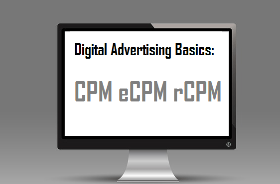 digital advertising basics What is CPM eCPM RCPM